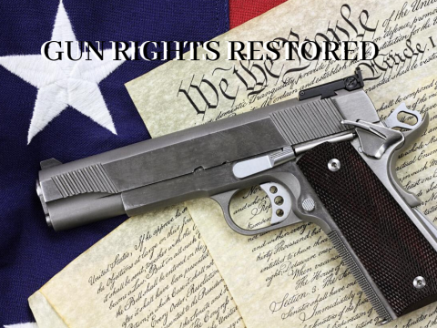 GUN RIGHTS RESTORED